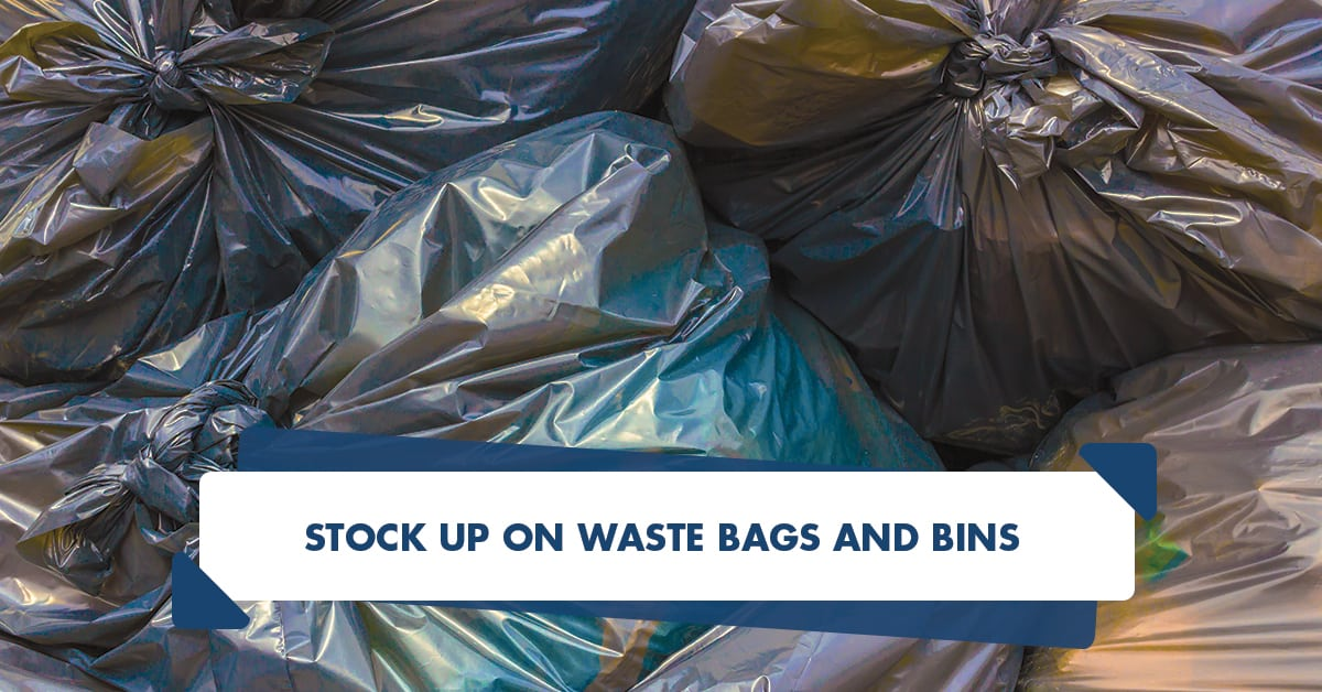 Stock up on waste bags and bins
