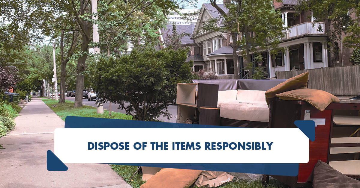 Dispose of the items responsibly